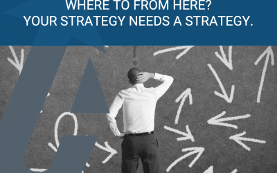 Your strategy needs a strategy!